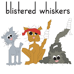 Blistered Whiskers Blog