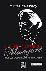AGUSTÍN PÍO BARRIOS MANGORÉ. RITOS, CULTOS, SACRILEGIOS Y PROFANACIONES