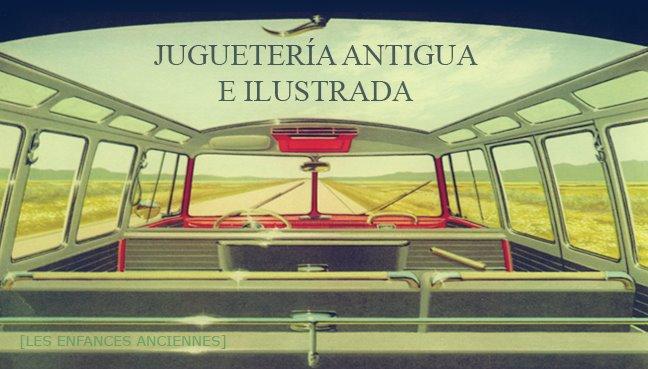 Juguetería Antigua e Ilustrada