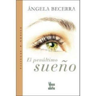 El Penultimo Sueño por Angela Becerra