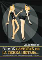 """""""Somos cantores de la tierra lusitana..."""" (Antología musical del teatro frívolo español: la Revista"""