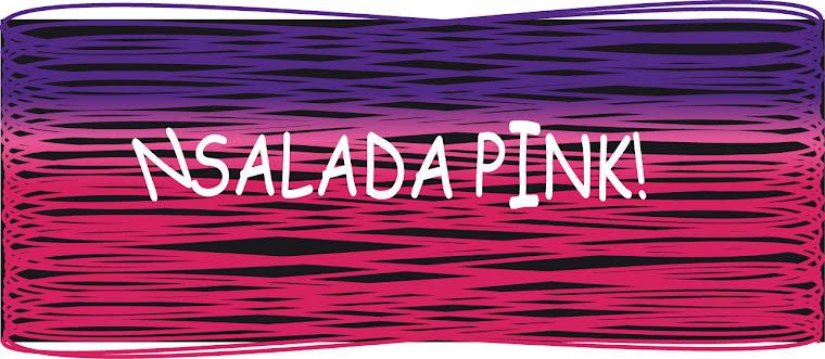 NSALADA PINK!