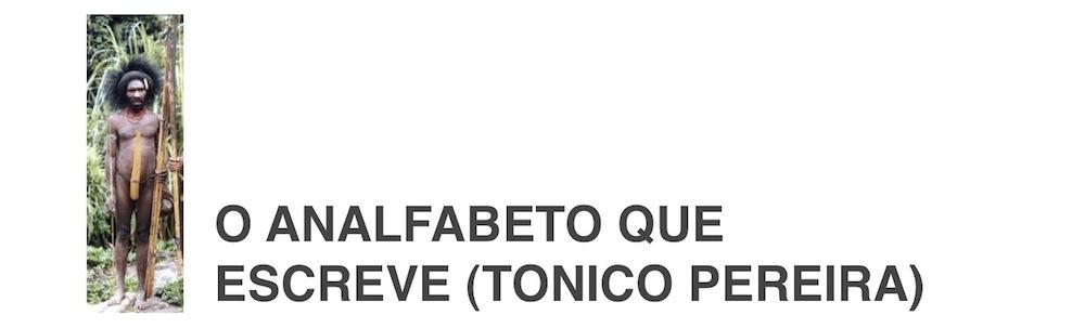 O Analfabeto que Escreve (Tonico Pereira)