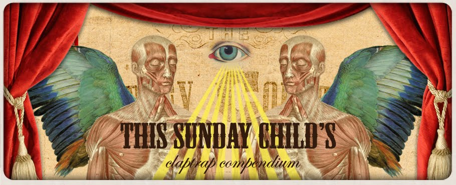 This Sunday Child&#39;s Claptrap Compendium
