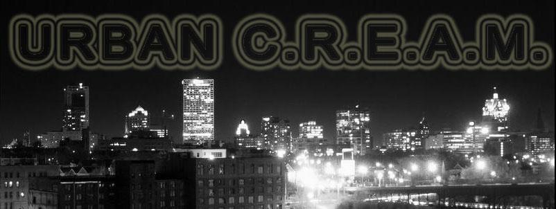 URBAN C.R.E.A.M. (Presented by Urban Reviews)