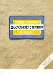 Diretrizes Nacionais da EDUCAÇÃO PARA O TRÂNSITO na pré-escola.