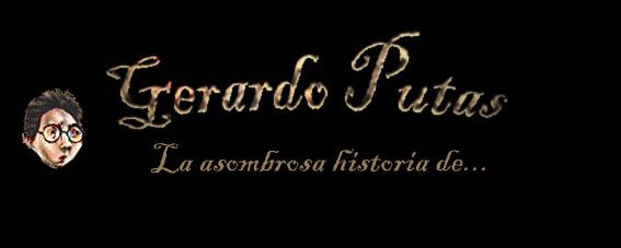 La asombrosa historia de Gerardo Putas