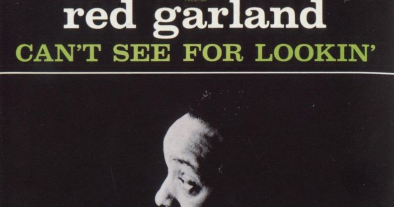 Red Garland Cant See For Lookin