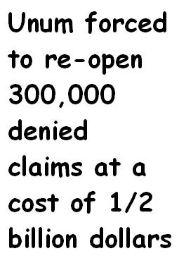 UNUM FORCED TO RE-OPEN 300,000 DENIED CLAIMS