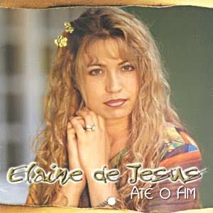 Elaine de Jesus – Ate o Fim
