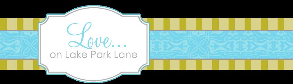 Love On Lake Park Lane