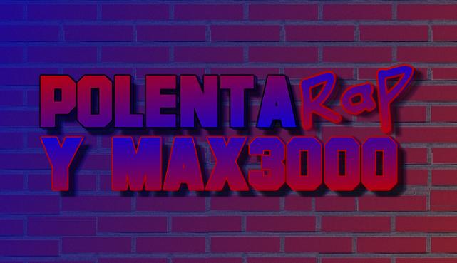 Polentarap y Max3000