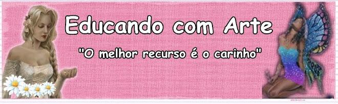 EDUCANDO COM ARTE...