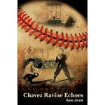Chavez Ravine Echoes