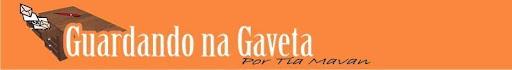 Guardando na Gaveta
