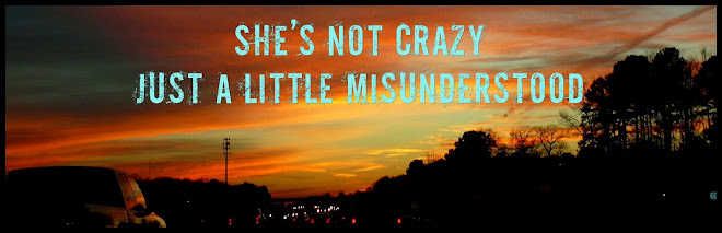 She's not crazy, just a little misunderstood...