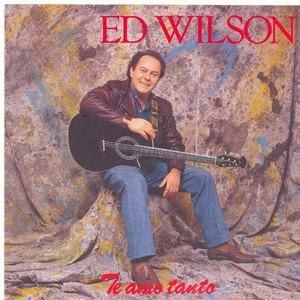 Ed Wilson - Te Amo Tanto 1996