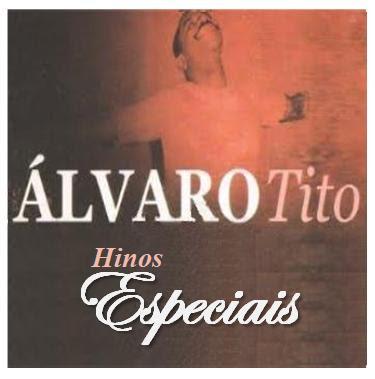 �lvaro Tito - Hinos Especiais 2004