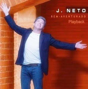 J. Neto - Bem Aventurado (2007) Play Back