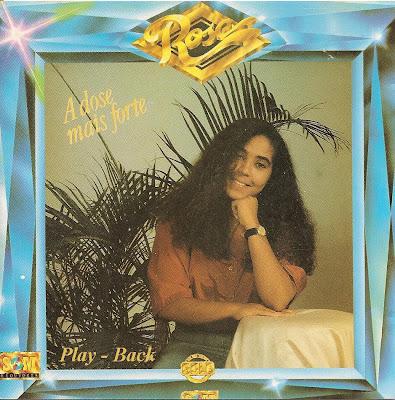Rose Nascimento   A Dose Mais Forte (1992) Play Back | músicas