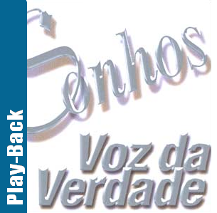Voz Da Verdade   Sonhos (2004) Play Back | músicas