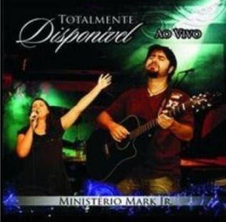 Ministério Mark Jr   Totalmente Disponível   Ao Vivo (2009)   músicas