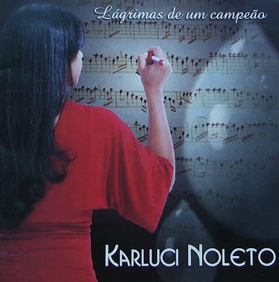 baixar cd Karluce Noleto – Lágrimas de Um Campeão (2008)    músicas