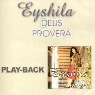 Eyshila   Deus Proverá (2001) Play Back | músicas