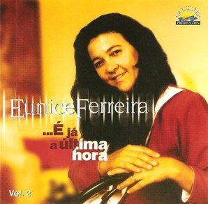 Imagem 005 Baixar CD Eunice Ferreira – É Já A Última Hora (200?)
