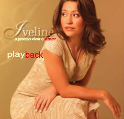 Iveline - � preciso viver o Amor (Playback)