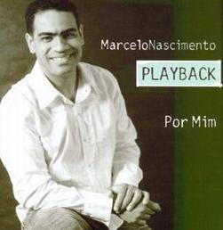 Marcelo Nascimento - Por Mim (2007) Play Back