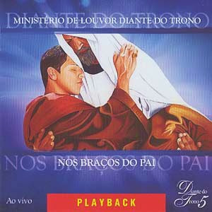 Diante Do Trono 5   Nos Braços Do Pai (2002) Play Back | músicas