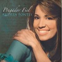 Andréa Fontes - Pregador Fiel 2007