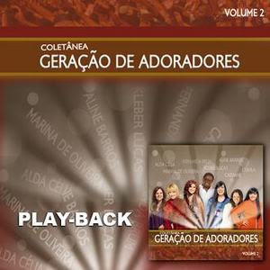 Gera��o de Adoradores - Vol. 02 - Playback