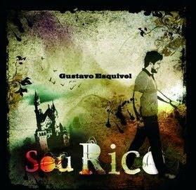 Gustavo Esquivel   Sou Rico (2009) | músicas
