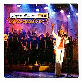 Giselle Di Mene   Adoradores   Ao Vivo (2003) | músicas