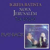Igreja Batista Nova Jerusalém   Tua Unção (2002) Play Back | músicas
