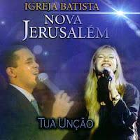 Igreja Batista Nova Jerusalém - Tua Unção 2002