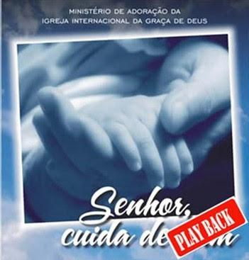 Ministério De Adoração Da Graça - Senhor, Cuida de Mim (2007) Play Back