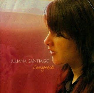 Juliana Santiago   Consagração | músicas