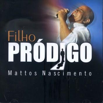 Mattos Nascimento – Filho Pródigo (2007) | músicas