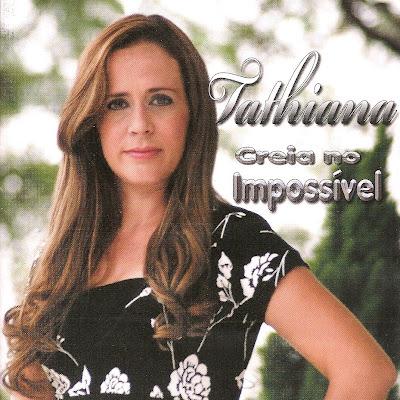 Tathiana - Creia no Impossível - 2009