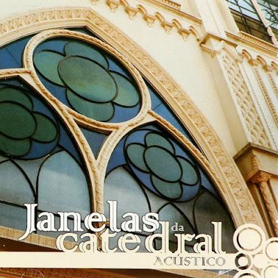catedral janelas da catedral acustico Baixar CD Catedral – Janelas Da Catedral Acústico (2006)