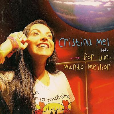 Cristina Mel   Por Um Mundo Melhor (2003) | músicas