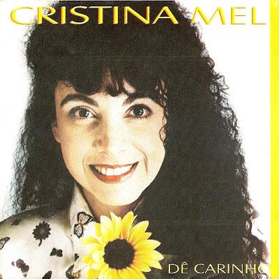 Cristina Mel - Dê Carinho 1997