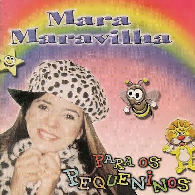 Mara Maravilha – Mara Maravilha Para Os Pequeninos (2002) | músicas