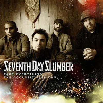Seventh Day Slumber – Take Everything: The Acoustic Sessions (2009) | músicas