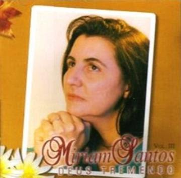 mirian+san Baixar CD Miriam Santos – Deus Tremendo (199?) Voz e Play Back