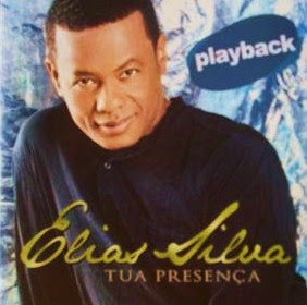 Elias Silva - Tua Presença (Playback)