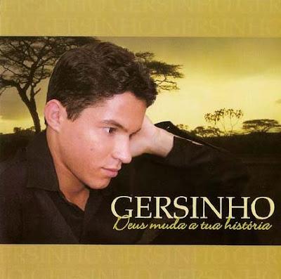 Gersinho – Deus Muda A Tua História (2010) | músicas